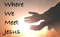Lent & Eastertide 2020: Where We Meet Jesus