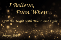 Advent 2020: I Believe, Even When...
